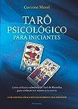 Tarô psicológico para iniciantes: Como utilizar a sabedoria do Tarô de Marselha para conhecer a si mesmo e os outros