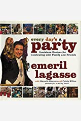 Every Day's a Party: Louisiana Recipes For Celebrating With Family And Friends Hardcover