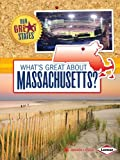 What's Great about Massachusetts?, Amanda Lanser, 1467745251