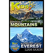 A Smart Kids Guide To MARVELOUS MOUNTAINS AND MAGNIFICENT MT. EVEREST: A World Of Learning At Your Fingertips