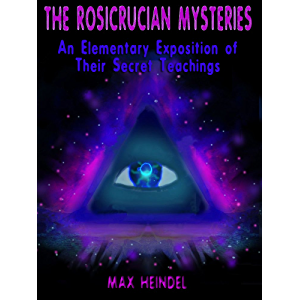 The Real History of the Rosicrucians (Illustrated) (Annotated)