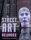 Street Art Reloaded: Neue Kunst von der Straße