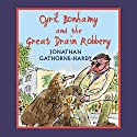 Cyril Bonhamy and the Great Drain Robbery Audiobook by Jonathan Gathorne-Hardy Narrated by Hugh Laurie
