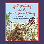 Cyril Bonhamy and the Great Drain Robbery | Jonathan Gathorne-Hardy