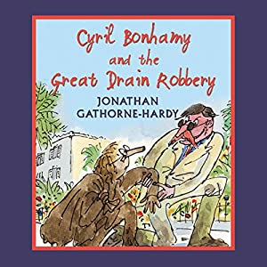 Cyril Bonhamy and the Great Drain Robbery Audiobook