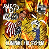 Eliminate the System by Rabid Assassin