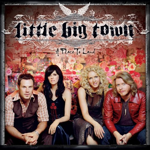 A Place To Land (A Place To Land Little Big Town)