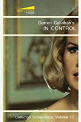 In Control (The Collected Screenplays of Darren Callahan) Paperback