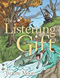 The Listening Gift, Yvonne Moore, 1477293132