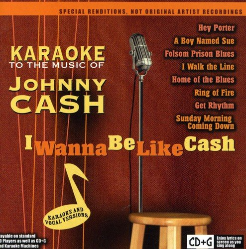 Karaoke Music of Johnny Cash: I Wanna Be Like Cash