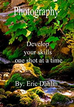 Amazon.com: Photography: Develop your skills one shot at a