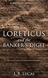 Download The Banker's Digit: Loreticus Intrigues 6: the spymaster returns to a clash of egos, politics and money in PDF ePUB Free Online