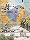 img - for Hills & Mountains in Watercolour (What to Paint) book / textbook / text book
