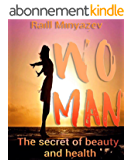Woman: The secret of beauty and health (English Edition)