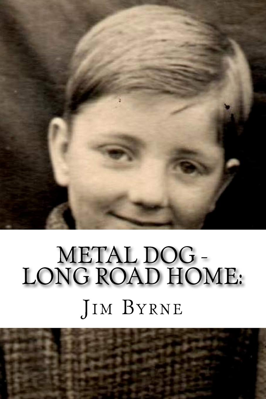 Metal Dog - Long Road Home: A mythical journey: Amazon.co.uk: Byrne, Dr  Jim: 9781542899734: Books