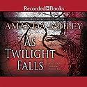 As Twilight Falls Audiobook by Amanda Ashley Narrated by Morgan Hallett