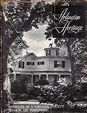 Arlington Heritage: Vignettes of a Virginia…