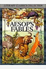 Aesop's Fables - Complete Collection (Illustrated and Annotated) (Literary Classics Collection Book 6) Kindle Edition