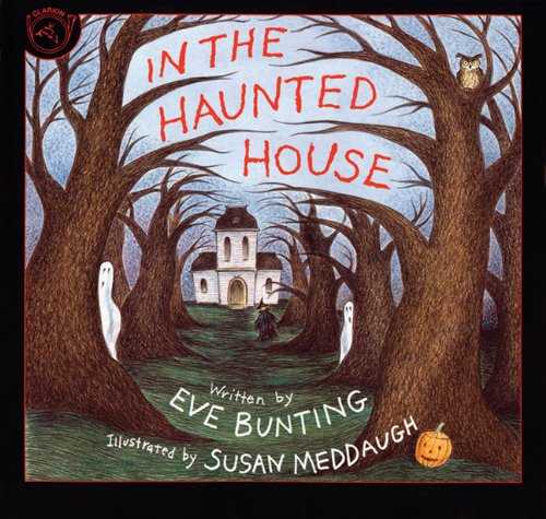 In the Haunted House: Eve Bunting, Susan Meddaugh: 9780785737155