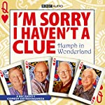 I'm Sorry I Haven't a Clue: Humph in Wonderland | Graeme Garden,Iain Pattinson
