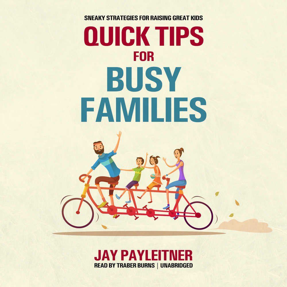 Download Quick Tips for Busy Families: Sneaky Strategies for Raising Great Kids pdf