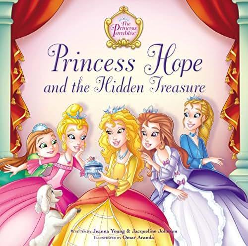 Princess Hope and the Hidden Treasure (The Princess Parables)