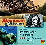 Abenteuer & Wissen: Das versunkene Piratenschiff. Henry Morgan und die Oxford