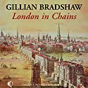 London in Chains Audiobook by Gillian Bradshaw Narrated by Patricia Gallimore