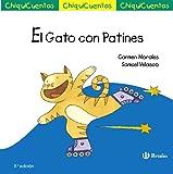 El Gato con Patines (Castellano - A Partir De 3 Años - Cuentos - Chiquicuentos)