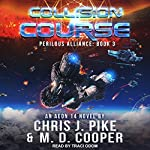 Collision Course: Perilous Alliance Series, Book 3 | M.D. Cooper,Chris J. Pike