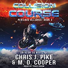 Collision Course: Perilous Alliance Series, Book 3 Audiobook by M.D. Cooper, Chris J. Pike Narrated by Traci Odom