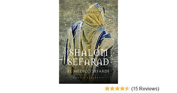 Amazon.com: Shalom Sefarad (Novela Historica) (Spanish Edition) eBook: Gonzalo Hernández Guarch: Kindle Store