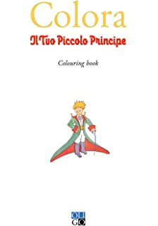 Amazon It Il Libro Da Colorare Del Piccolo Principe Ediz