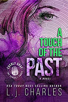 a Touch of the Past (Book 3 - Romantic Mystery): The Everly Gray Adventures by [Charles, L. j.]