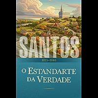 Santos: A História da Igreja de Jesus Cristo nos Últimos Dias: O Estandarte da Verdade: 1815–1846