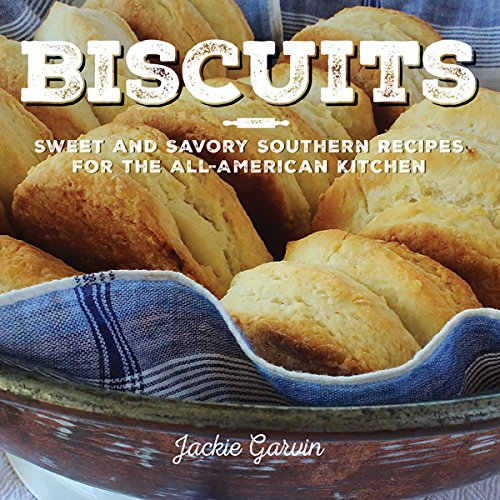 Biscuits: Sweet and Savory Southern Recipes for the All-American Kitchen cover
