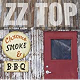 Chrome Smoke & BBQ: The ZZ Top Box by ZZ Top [Music CD] by ZZ Top (2003-01-01)