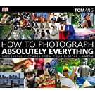 How to Photograph Absolutely Everything: Successful Pictures from Your Digital Camera price comparison at Flipkart, Amazon, Crossword, Uread, Bookadda, Landmark, Homeshop18