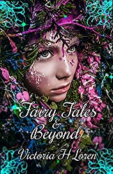 Fairy Tales & Beyond: Collection of Assorted Short Stories