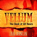 Vellum: The Book of All Hours Audiobook by Hal Duncan Narrated by Bernard Setaro Clark