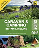 Caravan & Camping Britain & Ireland Guide 2012 (AA Lifestyle Guides)