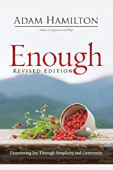 Enough Revised Edition: Discovering Joy through Simplicity and Generosity Paperback