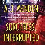 Sorceress, Interrupted   A. J. Menden
