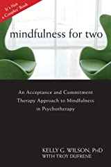 Mindfulness for Two: An Acceptance and Commitment Therapy Approach to Mindfulness in Psychotherapy Paperback