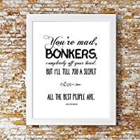 """You're Bonkers"" Alice in Wonderland Print. Stylish Kids Room, Home Decor, Inspirational Quote, Wall Art."