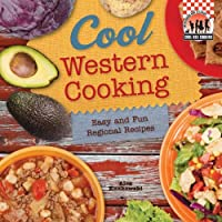 Cool Western Cooking: Easy and Fun Regional Recipes Front Cover