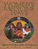 Women's Medicine Ways: Cross-Cultural Rites of Passage
