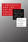 img - for Complexity and the Art of Public Policy: Solving Society's Problems from the Bottom Up book / textbook / text book