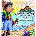 Chisel Hedgehog, Book 1: Search for the Past | Perry Crompton
