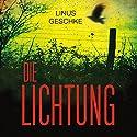 Die Lichtung (Jan-Römer-Krimi 1) Hörbuch von Linus Geschke Gesprochen von: Nils Nelleßen